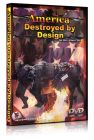 Front cover of America Destroyed By Design DVD