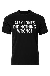 Alex Jones Did Nothing Wrong T-Shirt
