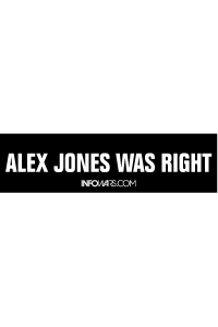 Alex Jones Was Right - Bumper Sticker