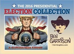 Front cover of the 2016 Presidential Election Collection from Ben Garrison