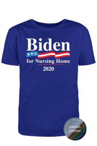 Biden For Nursing Home 2020 T-Shirt