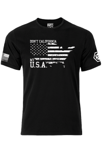 Don't California My USA Nation T-Shirt