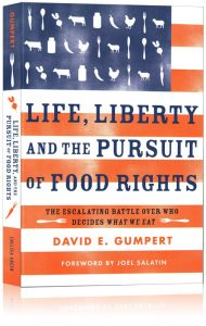 Front cover of Life, Liberty, and the Pursuit of Food Rights by David Gumpert