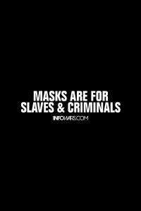 Masks Are For Slaves & Criminals - Bumper Sticker