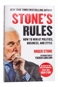 Roger Stone's Rules: How To Win At Politics, Business, And Style