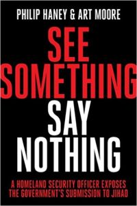 Front cover of See Something, Say Nothing by Philip Haney