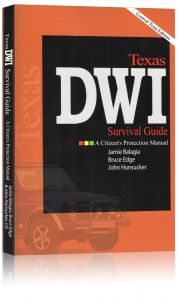 Front cover of Texas DWI Survival Guide