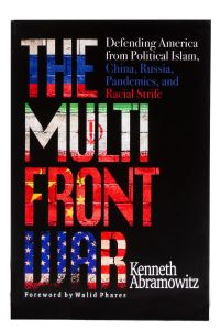 The Multifront War: Defending America From Political Islam, China, Russia, Pandemics, and Racial Strife