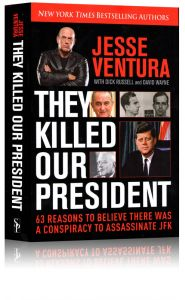 Front cover of They Killed Our President by Jesse Ventura
