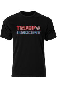 Trump Is Innocent Statement Shirt