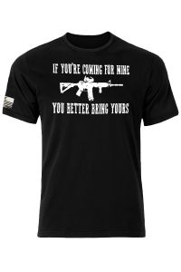If You're Coming For Mine T-Shirt