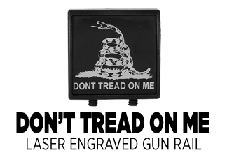 Dont Tread On Me Lazer Engraved Gun Rail